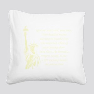 Statue-of-Liberty-quote-(blac Square Canvas Pillow