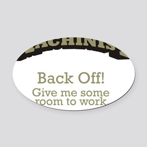 Machinist_Back-Off_21x14 Oval Car Magnet