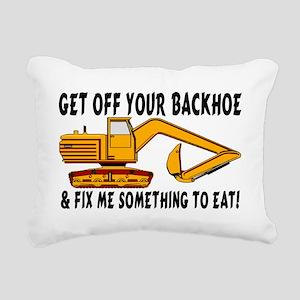 2-Get Off Your Backhoe Rectangular Canvas Pillow
