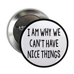 I Am Why We Can't Have Nice Things 2.25