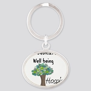 Hospice dedicated to well being Oval Keychain