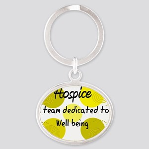 Hospice Team Dedicated to Wellbeing  Oval Keychain