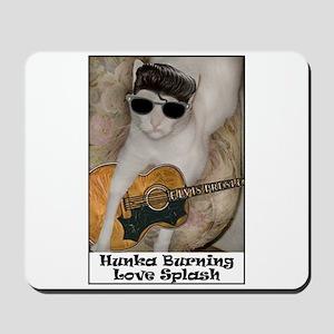 Hunka Burning Love Splash Mousepad