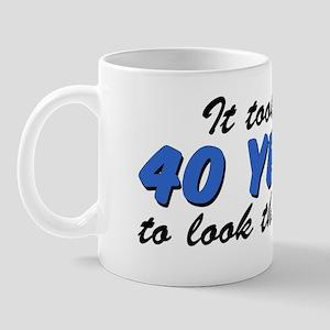 Took Me 40 Years Mug