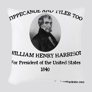 Tippecanoe and Tyler Too Woven Throw Pillow