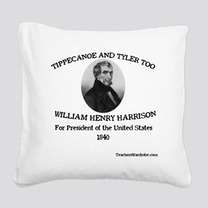 Tippecanoe and Tyler Too Square Canvas Pillow