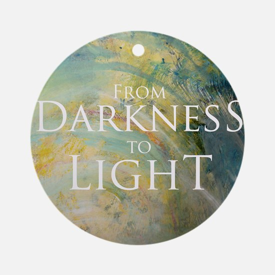 PSTR-from darkness to light Round Ornament