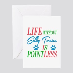 Life without Silky Terrier is pointl Greeting Card