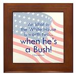 Idiot in the White House Framed Tile