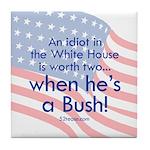 Idiot in the White House Tile Coaster