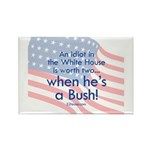 Idiot in the White House Rectangle Magnet