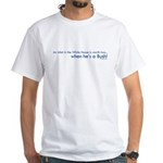 Idiot in the White House White T-Shirt