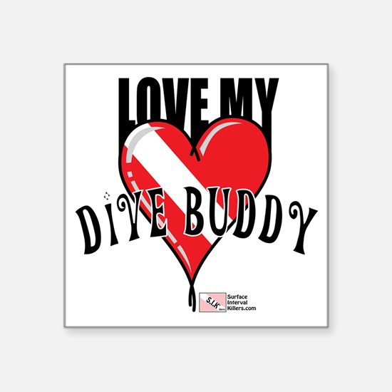 "2-Love-My-Dive-Buddy Square Sticker 3"" x 3"""