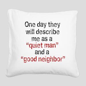 quiet man copy Square Canvas Pillow