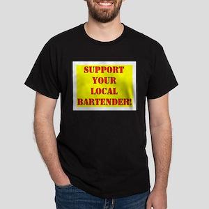 SUPPORT YOUR LOCAL BARTENDER Dark T-Shirt