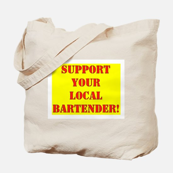 SUPPORT YOUR LOCAL BARTENDER Tote Bag