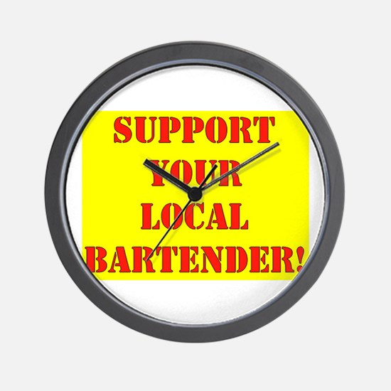 SUPPORT YOUR LOCAL BARTENDER Wall Clock
