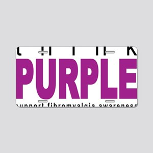 think-PURPLE-Fibromyalgia Aluminum License Plate