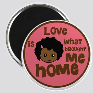 love is what brought me home girl copy Magnet