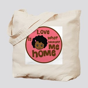 love is what brought me home girl copy Tote Bag