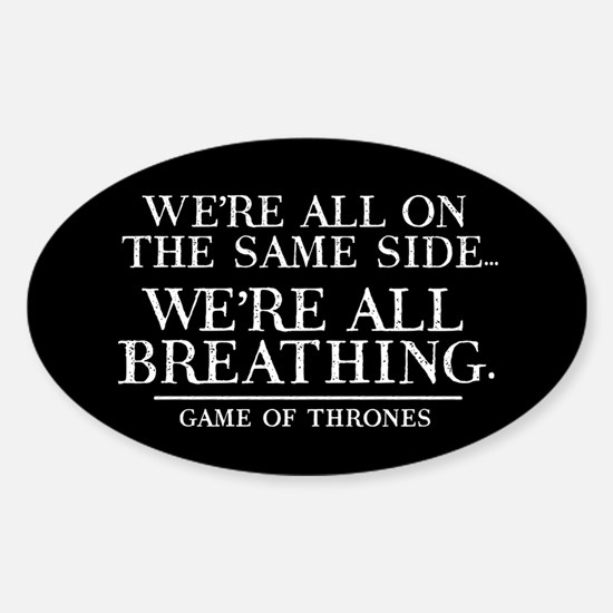 GOT We're All Breathing Decal