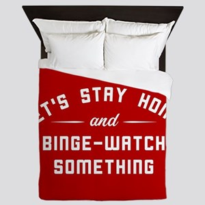Let's Stay Home and Binge-Watch Someth Queen Duvet