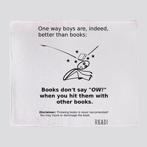 Are boys really better than books? Throw Blanket