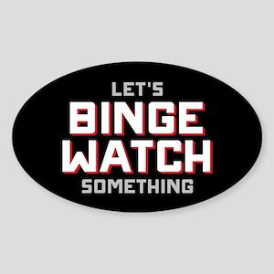 Let's Binge Watch Something Sticker (Oval)