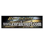Built for Speed: coralcourt.com BUMPER sticker