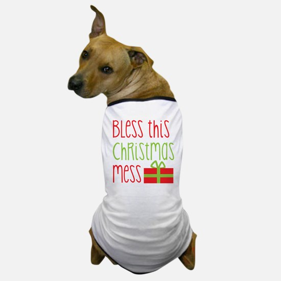 Bless this Christmas MESS! with gift Dog T-Shirt