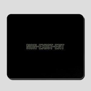 Non-Exist-Ent Mousepad