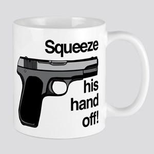 Squeeze His Hand Off 11 oz Ceramic Mug