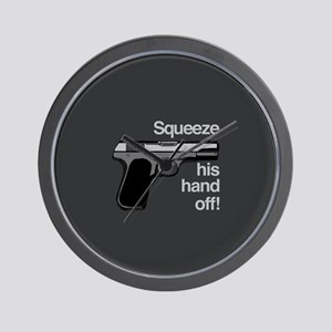 Squeeze His Hand Off Wall Clock