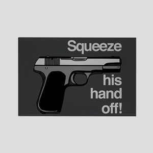 Squeeze His Hand Off Rectangle Magnet