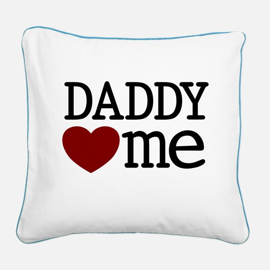 Daddy Heart Me Square Canvas Pillow