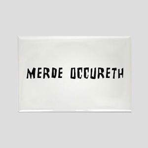 Merde Occureth Rectangle Magnet