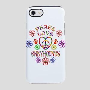 Peace Love Greyhounds iPhone 7 Tough Case
