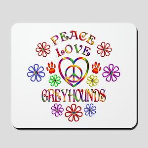 Peace Love Greyhounds Mousepad