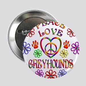 "Peace Love Greyhounds 2.25"" Button"