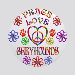 Peace Love Greyhounds Round Ornament