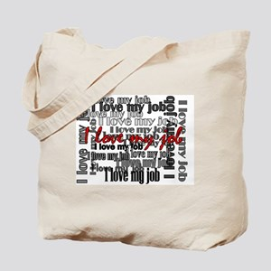 """""""Love My Job"""" Tote Bag"""