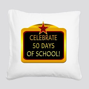 Celebrate 50 days of school 2 Square Canvas Pillow