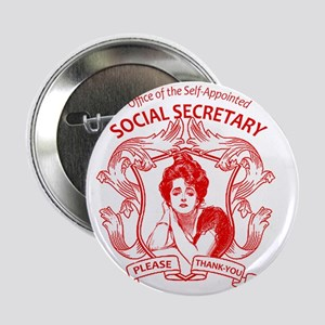 "social secretary badge copy 2.25"" Button"