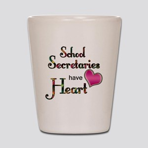Teachers Have Heart school secretary Shot Glass