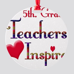 Teachers Inspire 5  Round Ornament