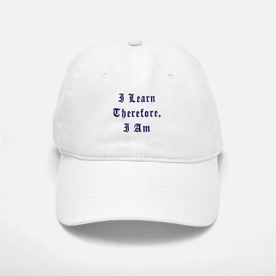 I Learn Therefore I Am Baseball Baseball Cap