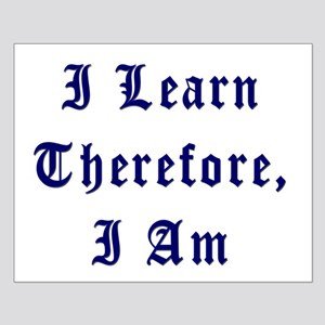 I Learn Therefore I Am Small Poster