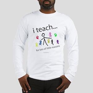 i teach ...little reasons Long Sleeve T-Shirt