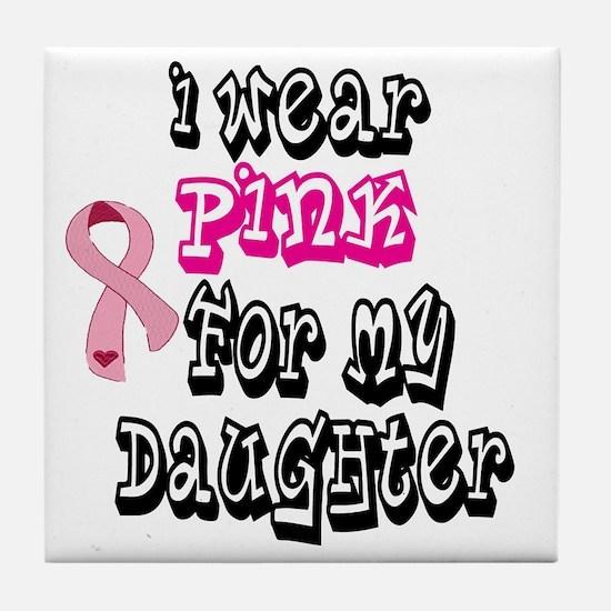 PinkForMyDaughter2 Tile Coaster