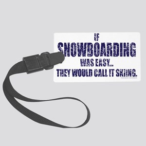 If-Snow-Boarding-was-EASY-words Large Luggage Tag